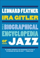 The Biographical Encyclopedia of Jazz by Leonard Feather;Ira Gitler