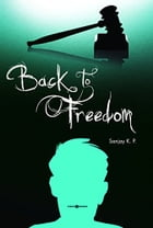 Back to Freedom by Sanjay K.P