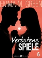 Verbotene Spiele - Band 6 by Emma M. Green
