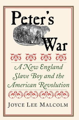Book Peter's War: A New England Slave Boy and the American Revolution by Malcolm, Joyce