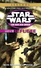 Refugee: Star Wars Legends (The New Jedi Order: Force Heretic, Book II) by Sean Williams