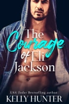 The Courage of Eli Jackson by Kelly Hunter