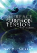 Surface Tension and Other Poems aabe87d0-4063-4f11-9b59-27bafd1ff070