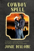 Cowboy Spell by Josie Malone