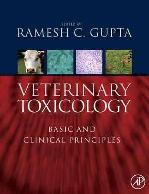 Veterinary Toxicology Basic and Clinical Principles