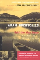 Half the Way Home: A Memoir of Father and Son by Adam Hochschild