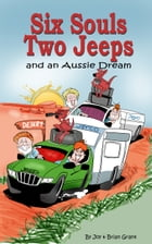 Six Souls, Two Jeeps and an Aussie Dream by Joy Grant