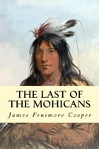 The Last of the Mohicans by James Fenimore Cooper