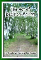 The Act of Decision-Making by Linda McBurney-Gunhouse