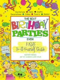 Best Birthday Parties Ever!, The