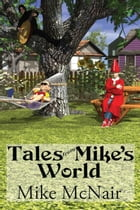 Tales from Mike's World by Mike McNair
