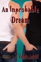 An Improbable Dream by Violetta Antcliff
