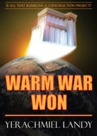 Warm War Won by Yerachmiel Landy