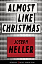 Almost Like Christmas by Joseph Heller