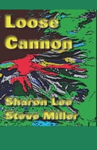 Loose Cannon: Adventures in the Liaden Universe®, #7 by Sharon Lee