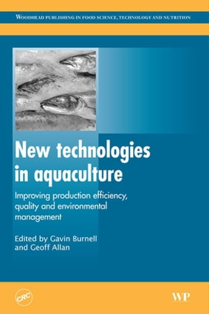 New Technologies in Aquaculture Improving Production Efficiency,  Quality and Environmental Management