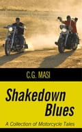 Shakedown Blues: A Collection of Motorcycle Tales 9ded357b-88eb-44ac-96a7-dd0bd4571af9