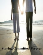 Staying Committed Forever by V.T.