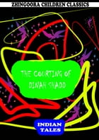The Courting Of Dinah Shadd by Harry Stein