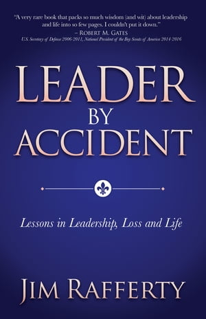Leader by Accident: Lessons in Leadership, Loss and Life