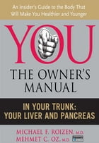 In Your Trunk: Your Liver and Pancreas by Michael F. Roizen