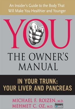 Book In Your Trunk: Your Liver and Pancreas by Michael F. Roizen