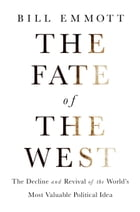 The Fate of the West: The Decline and Revival of the World's Most Valuable Political Idea