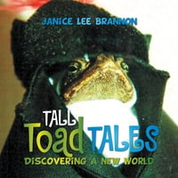 TALL Toad TALES: Discovering a New World