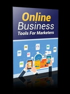 Online Business Tools For Marketers by Anonymous