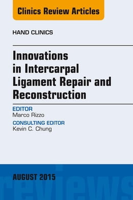 Book Innovations in Intercarpal Ligament Repair and Reconstruction, by Marco Rizzo