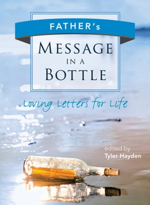 Father's Message in a Bottle by Tyler Hayden