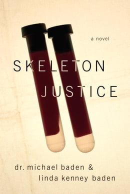 Book Skeleton Justice by Michael Baden