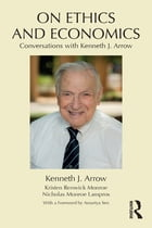 On Ethics and Economics: Conversations with Kenneth J. Arrow