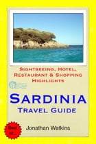 Sardinia, Italy Travel Guide - Sightseeing, Hotel, Restaurant & Shopping Highlights (Illustrated) by Jonathan Watkins