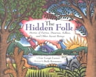 The Hidden Folk: Stories of Fairies, Dwarves, Selkies, and Other Secret Beings by Lise Lunge-Larsen