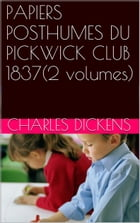 PAPIERS POSTHUMES DU PICKWICK CLUB 1837(2 volumes) by charles DICKENS