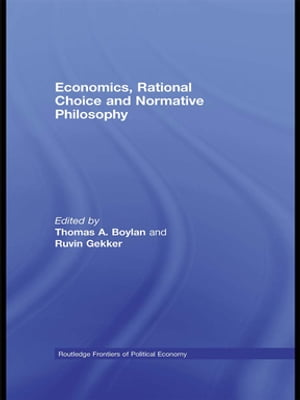 Economics,  Rational Choice and Normative Philosophy