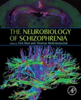 Book The Neurobiology of Schizophrenia by Ted Abel
