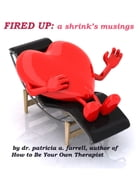 Fired Up: A shrink's musings