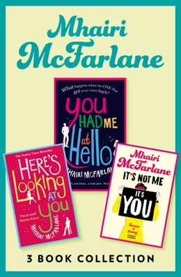 Book Mhairi McFarlane 3-Book Collection: You Had Me at Hello, Here's Looking at You and It's Not Me, It… by Mhairi McFarlane