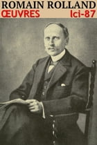 Romain Rolland - Oeuvres: lci-87 by Romain Rolland