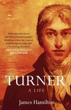Turner - A Life by James Hamilton