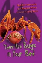 It's True! There ARE bugs in your bed (4) by Heather Catchpole