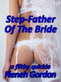 Step-Father Of The Bride: a filthy quickie 920c732c-e48d-4c44-a6c8-9746c73f71ff