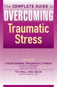 The Complete Guide to Overcoming Traumatic Stress (ebook bundle)