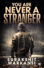 You are never a stranger by surakshith markanti