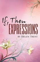 If, Then Expressions by Trent, Helen