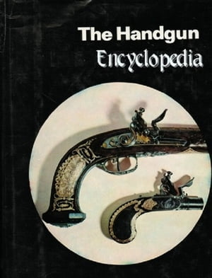 The Handgun Encyclopedia
