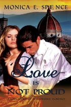 Love Is Not Proud by Monica Spence