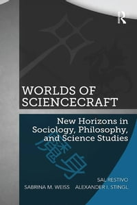 Worlds of ScienceCraft: New Horizons in Sociology, Philosophy, and Science Studies